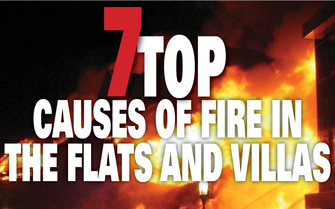 Top 7 causes of fire in the flats and villas