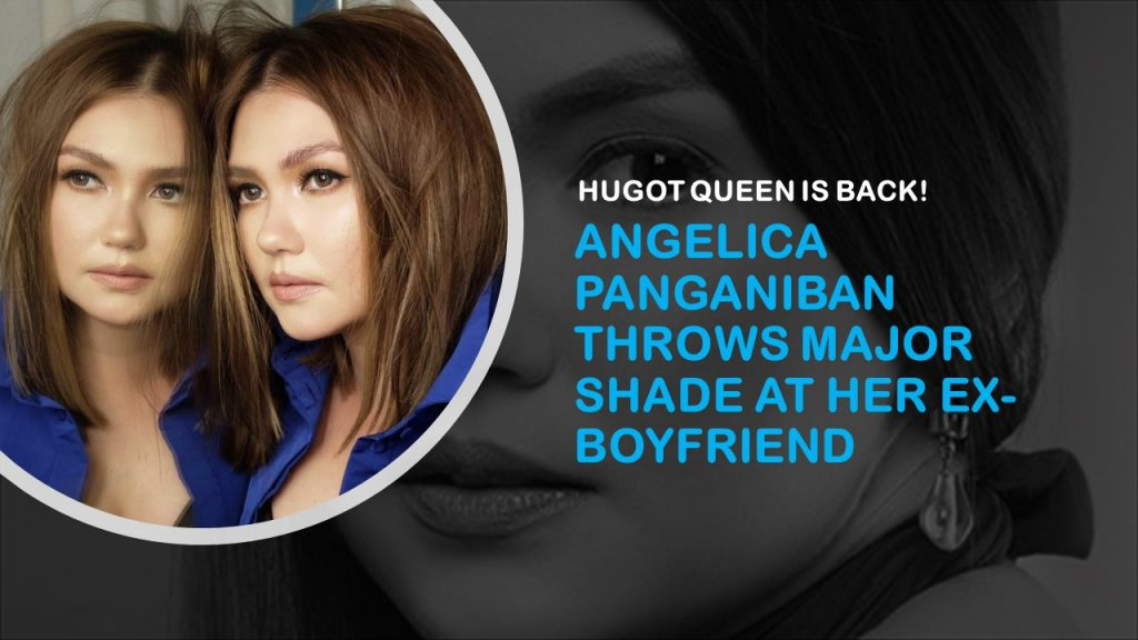 Angelica Panganiban Takes Another Big Jab At Ex Boyfriend The