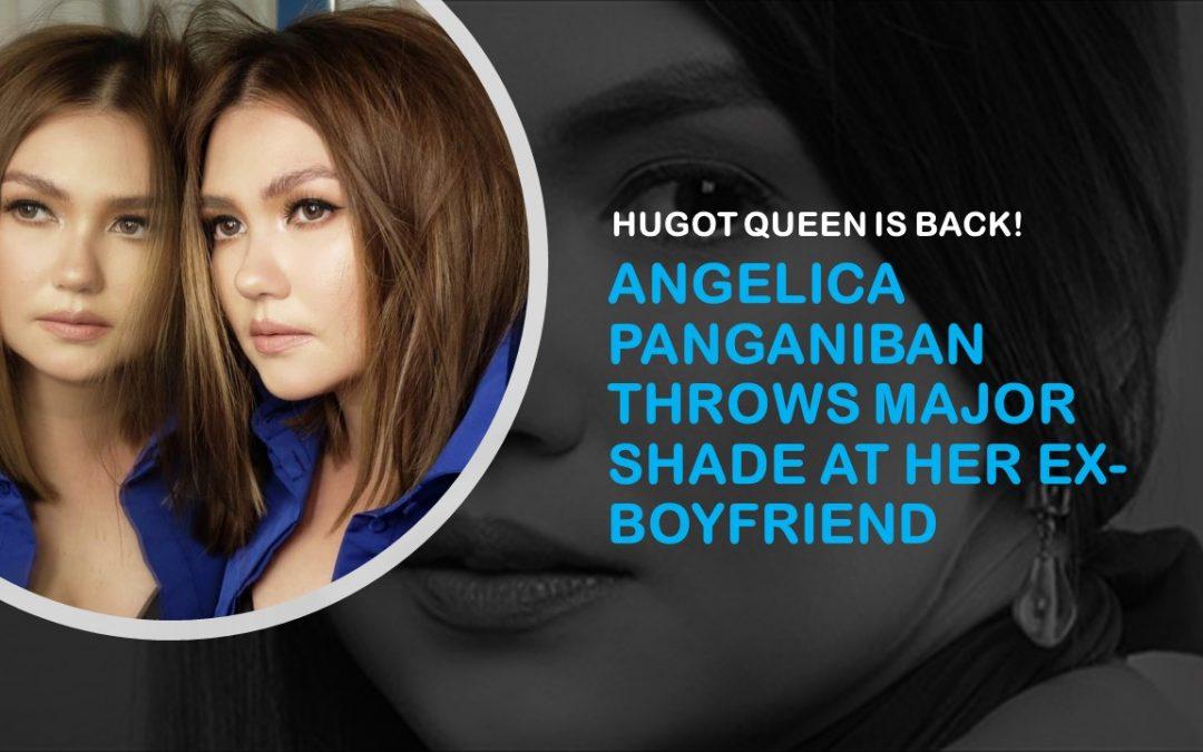 Angelica Panganiban takes another big jab at ex-boyfriend