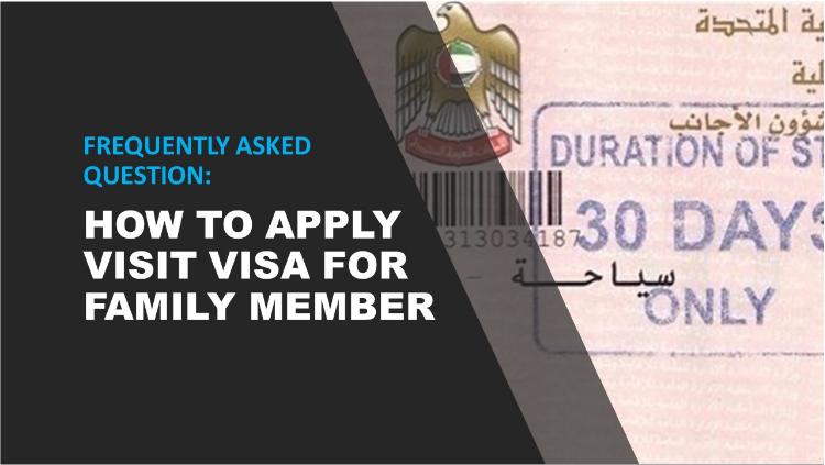 Steps on applying visit visa for family member