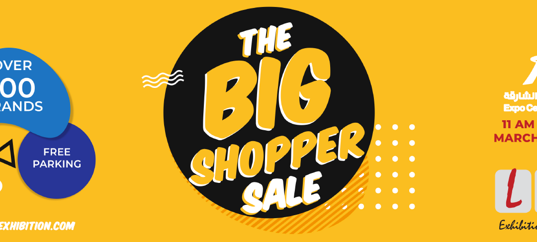 Enjoy exclusive deals at The Big Shopper Sale at Expo Centre Sharjah