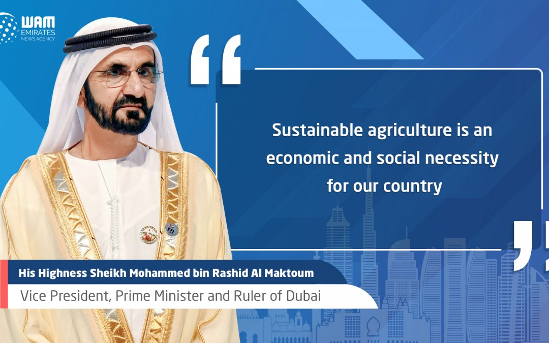 Sheikh Mohammed bin Rashid deems sustainable agricultural programs as economic, social necessity for UAE